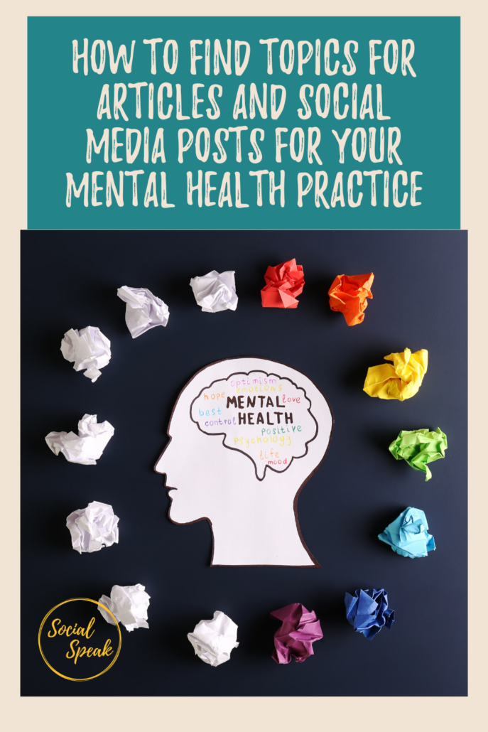 How to find topics for articles and social media posts for your Mental Health Practice in 2021
