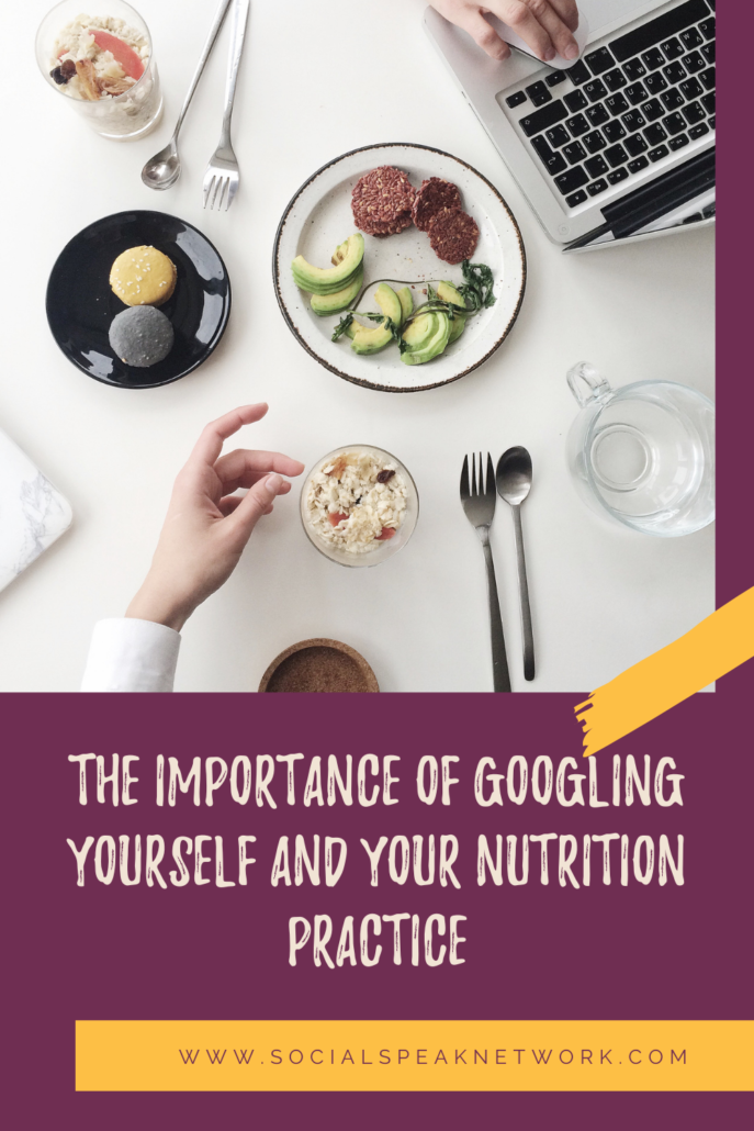 The Importance of Googling Yourself and Your Nutrition Practice