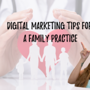 Digital marketing tips for a family practice