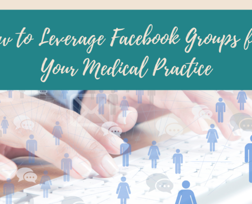 How to Leverage Facebook Groups for Your Medical Practice