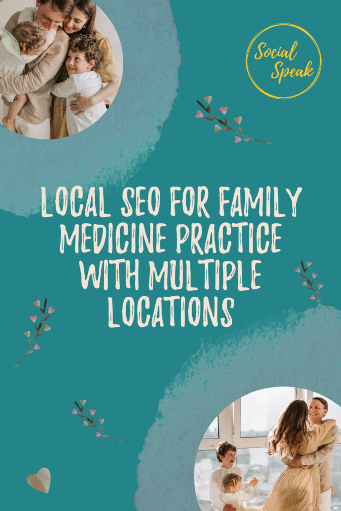 Local SEO for Family Medicine Practice with Multiple Locations