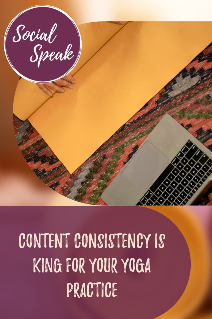 Content Consistency is KING for Your Yoga Practice