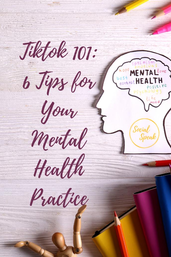 Tiktok 101: 6 Tips for Your Mental Health Practice