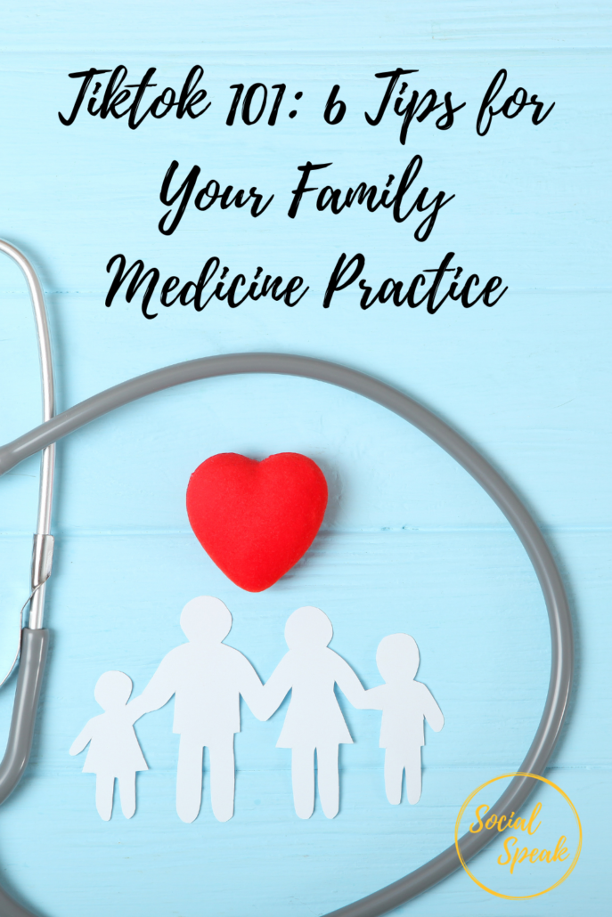 Tiktok 101: 6 Tips for Your Family Medicine Practice