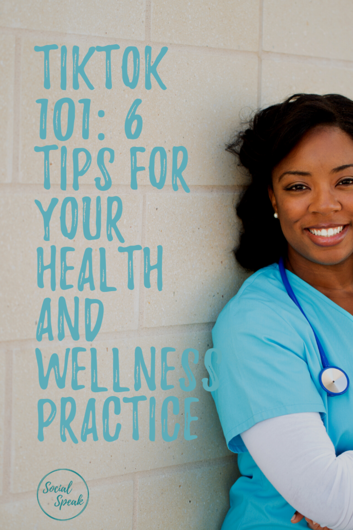 Tiktok 101: 6 Tips for Your Health & Wellness Practice