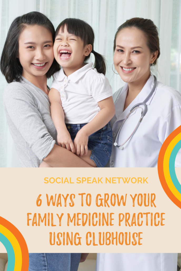 6 Ways to Grow Your Family Medicine Practice Using Clubhouse