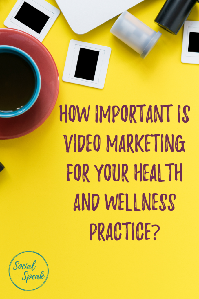 How Important is Video marketing for Your Health and Wellness Practice