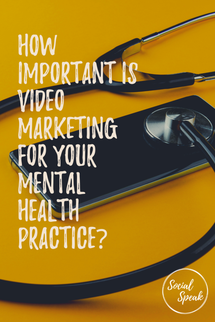 How Important is Video marketing for Your Mental Health Practice
