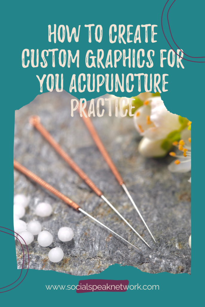 How to Create Custom Graphics for You Acupuncture Practice