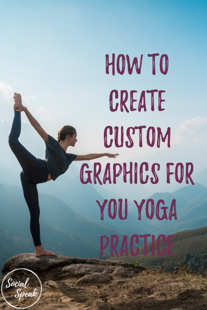 How to Create Custom Graphics for You Yoga Practice