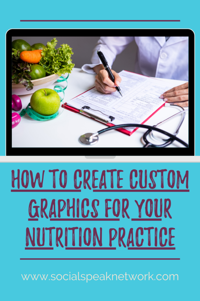 How to Create Custom Graphics for Your Nutrition Practice