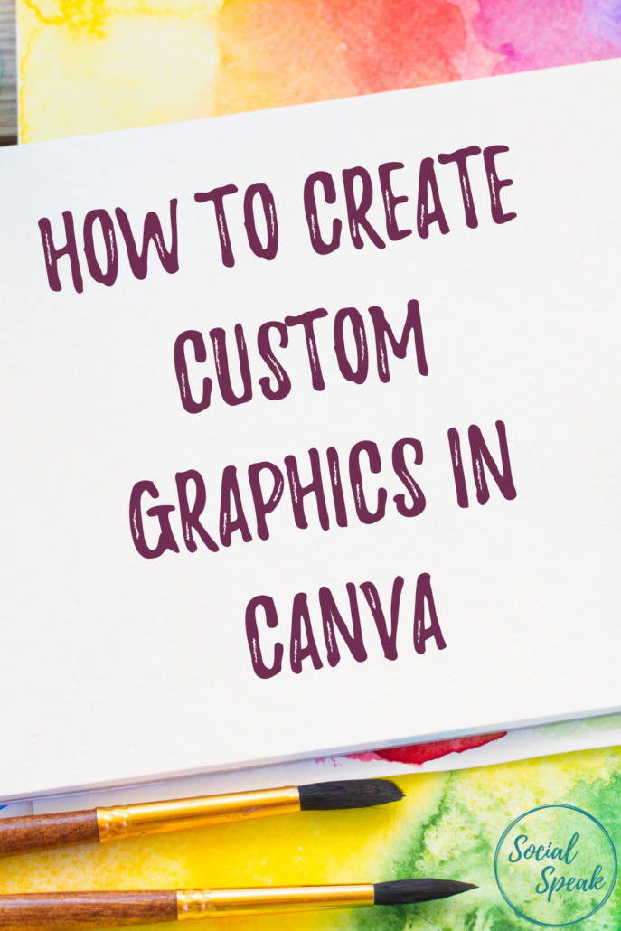 How to Create Custom Graphics in Canva