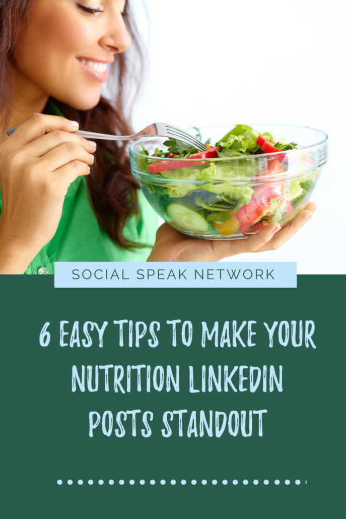 6 Easy Tips to Make Your Nutrition LinkedIn Posts Standout