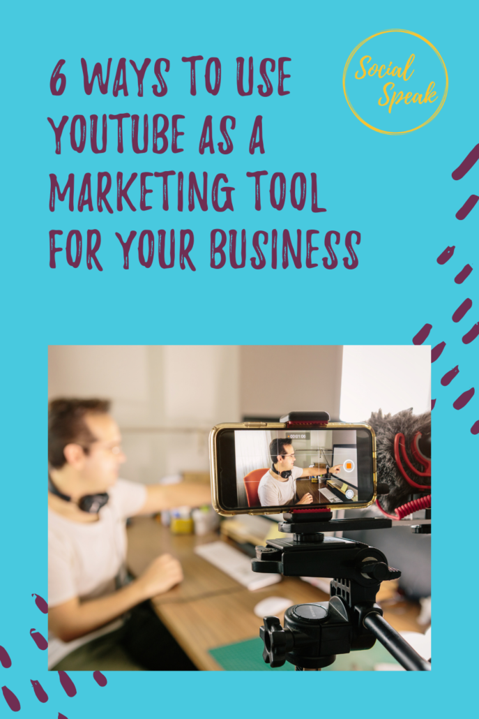 6 Ways to Use Youtube as a Marketing Tool for Your Business