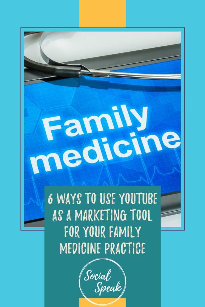 6 Ways to Use Youtube as a Marketing Tool for Your Family Medicine Practice