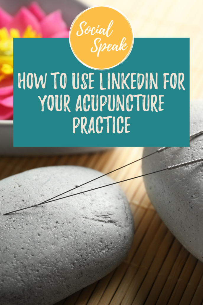 How to Use LinkedIn for Your Acupuncture Practice