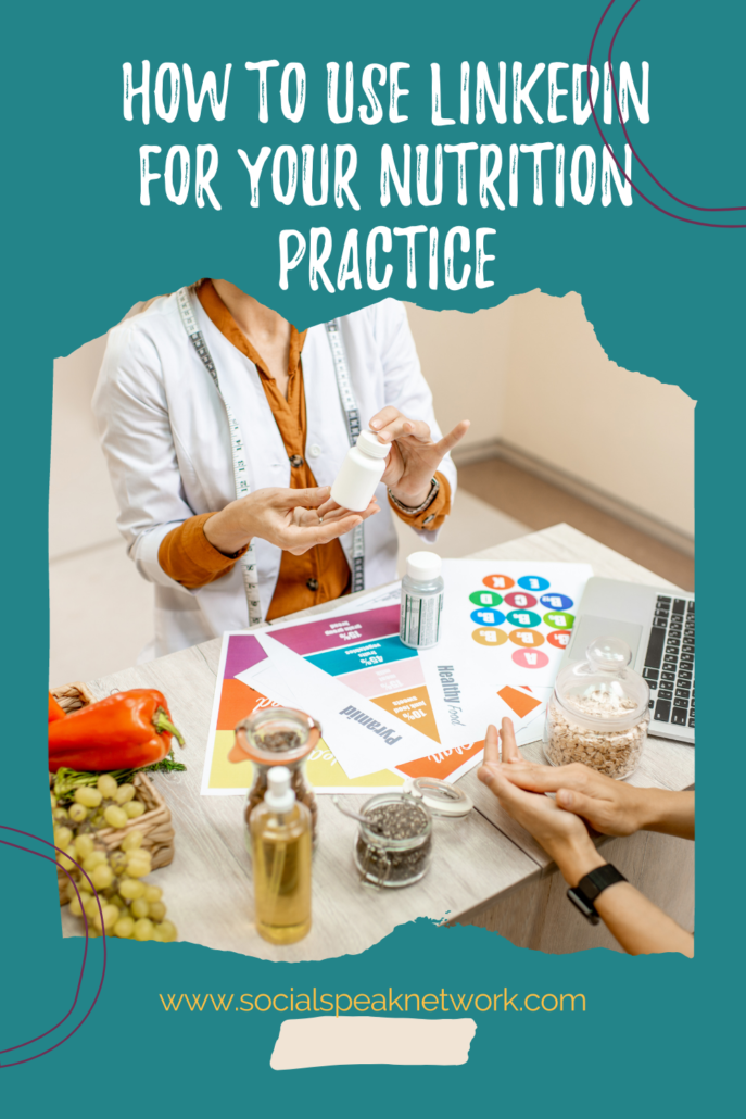 How to Use LinkedIn for Your Nutrition Practice