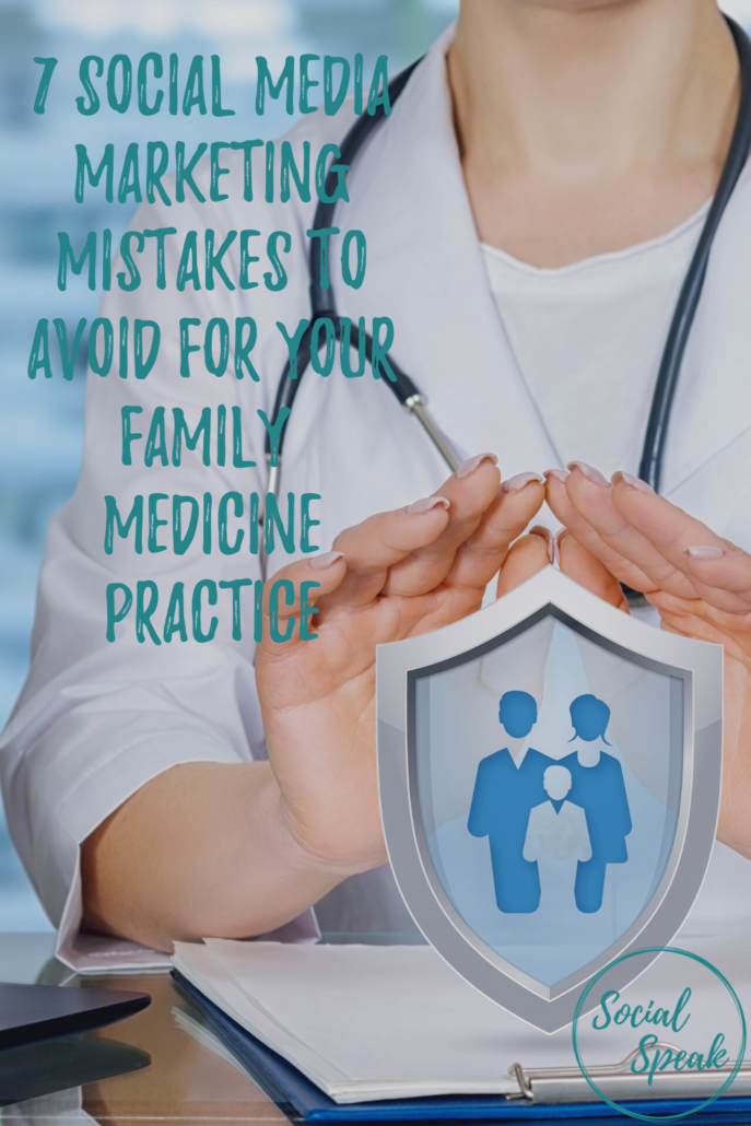 7 Social Media Marketing Mistakes to Avoid for Your Family Medicine Practice