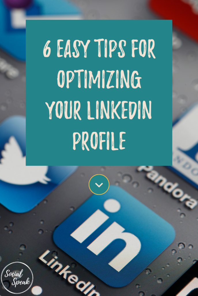 6 Easy Tips for Optimizing Your LinkedIn Profile