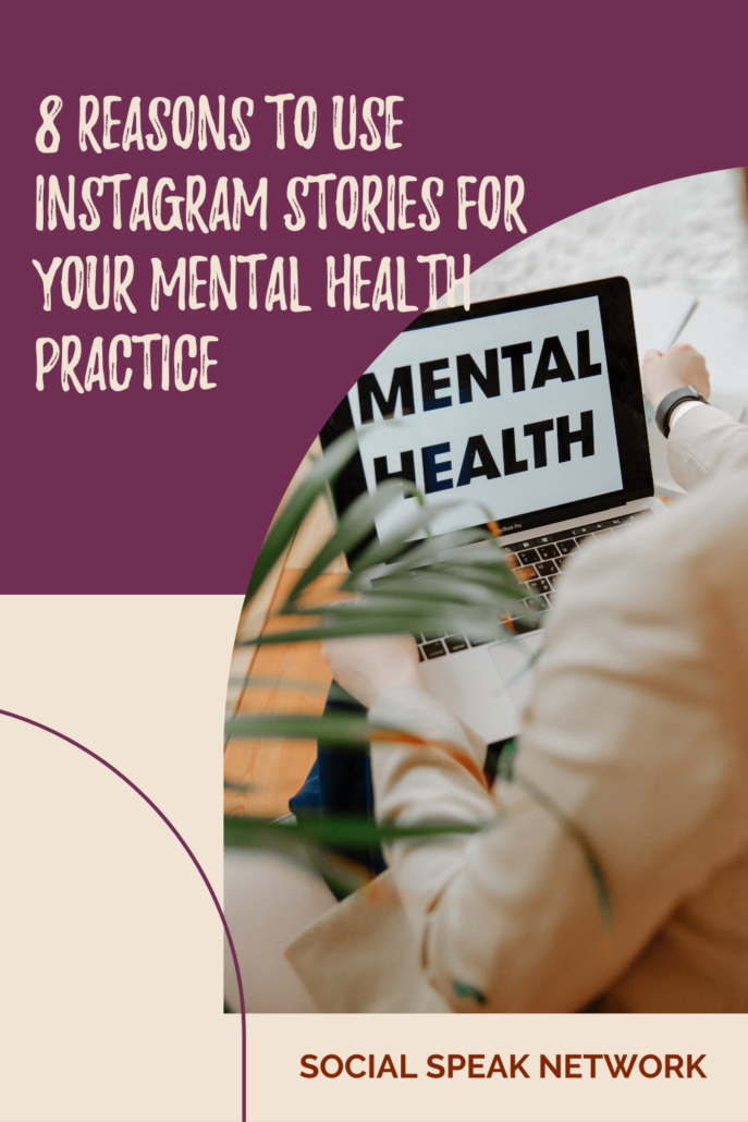 8 Reasons to Use Instagram Stories for Your Mental Health Practice