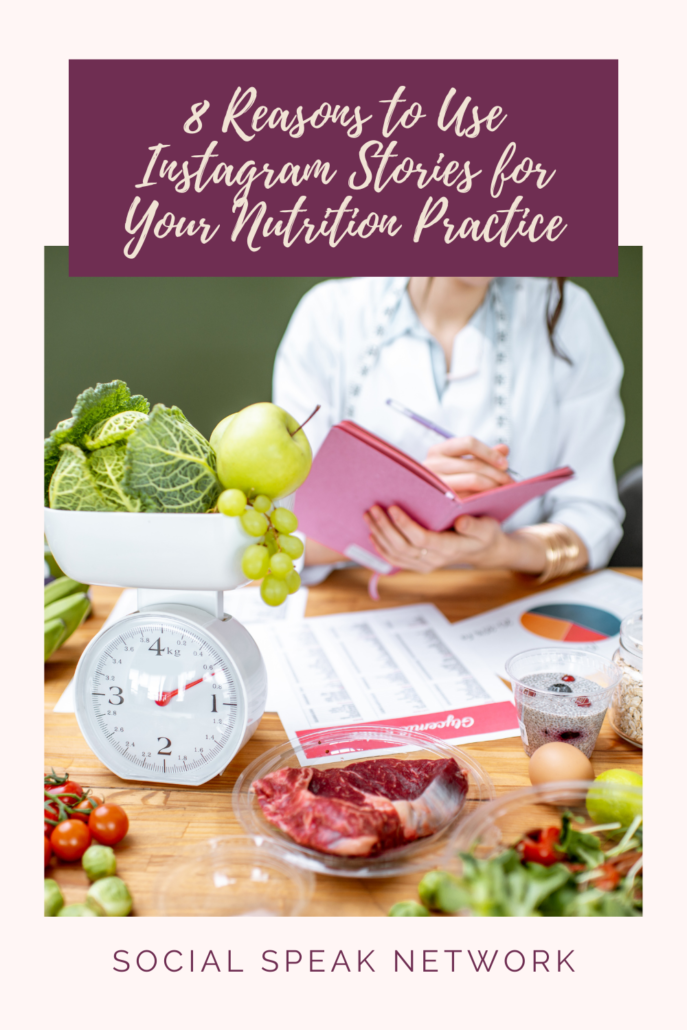 8 Reasons to Use Instagram Stories for Your Nutrition Practice