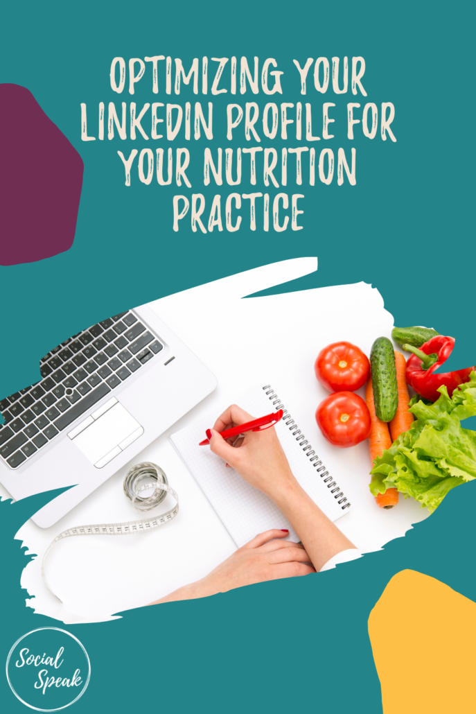 Optimizing Your LinkedIn Profile for Your Nutrition Practice