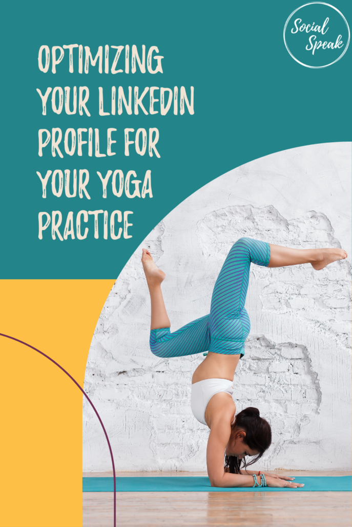 Optimizing Your LinkedIn Profile for Your Yoga Practice