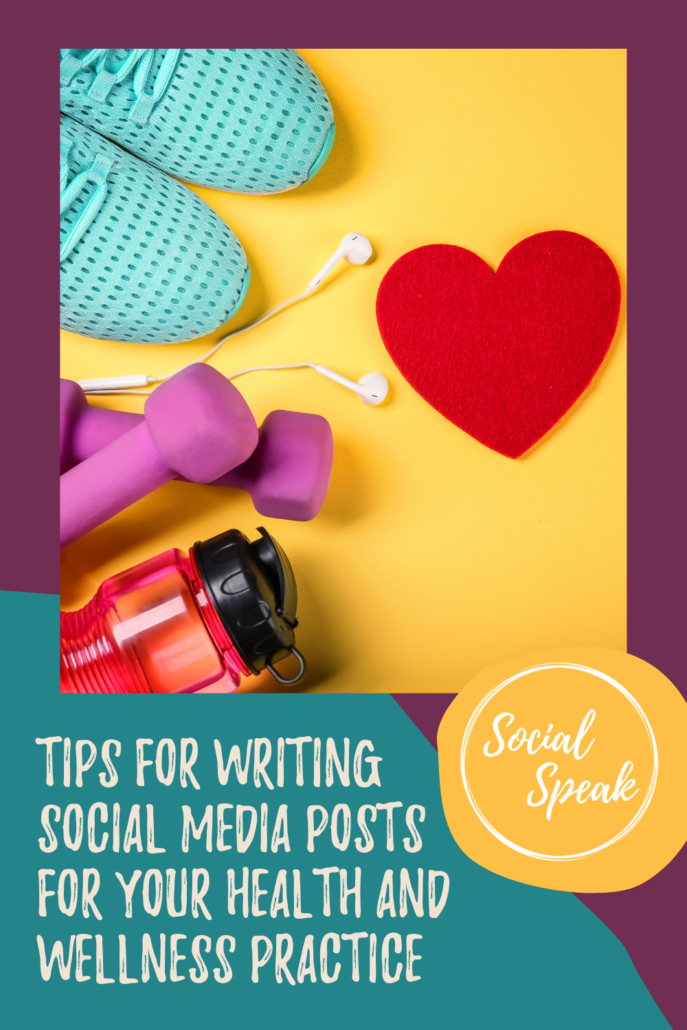 Tips for Writing Social Media Posts for Your Health and Wellness Practice