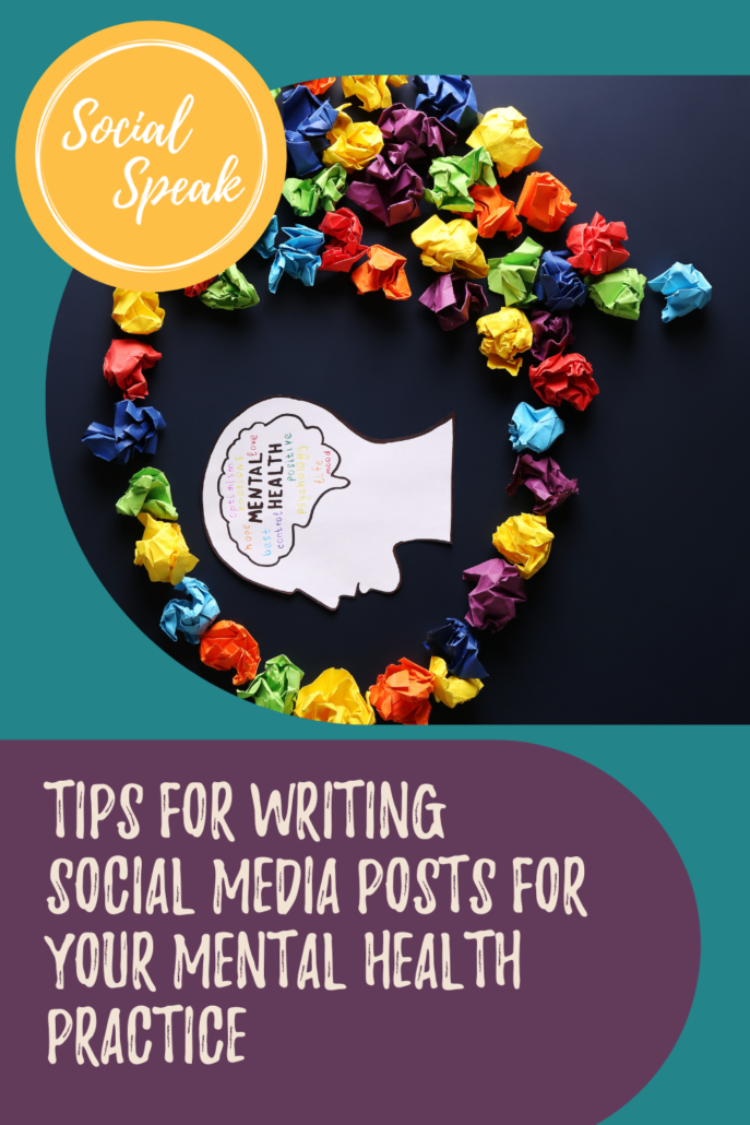 Tips for Writing Social Media Posts for Your Mental Health Practice