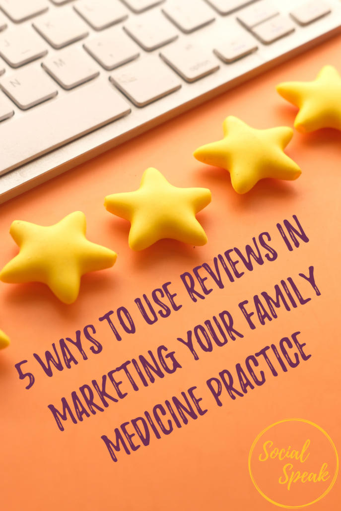 5 Ways to Use Reviews in Marketing Your Family Medicine Practice
