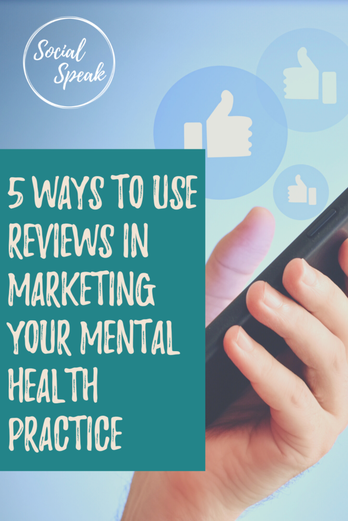 5 Ways to Use Reviews in Marketing Your Mental Health Practice
