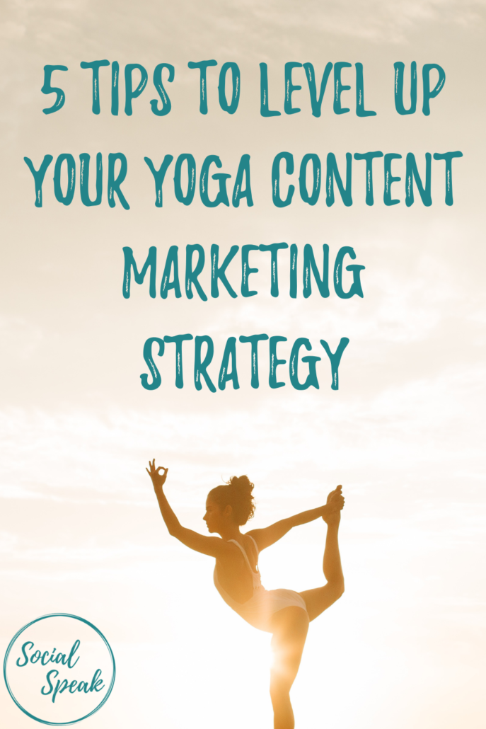 5 Tips to Level Up Your Yoga Content Marketing Strategy
