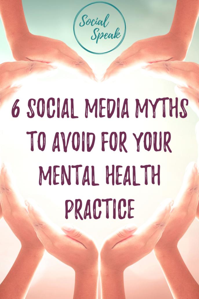 6 Social Media Myths to Avoid for Your Mental Health Practice