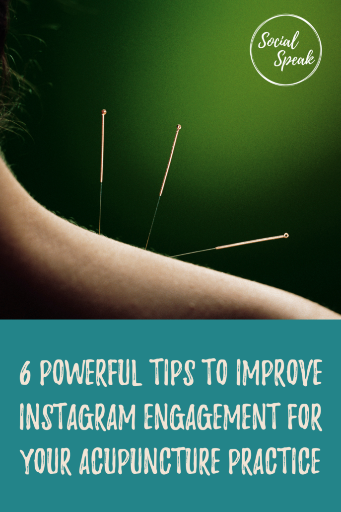 6 Powerful Tips to Improve Instagram Engagement for your Acupuncture Practice