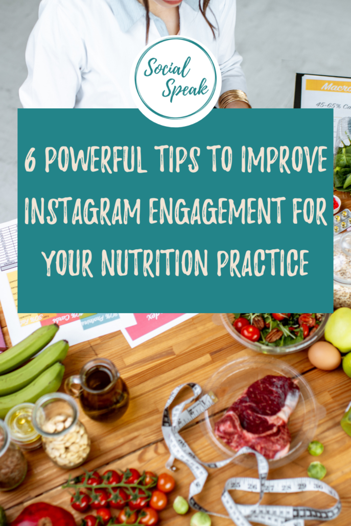 6 Powerful Tips to Improve Instagram Engagement for your Nutrition Practice