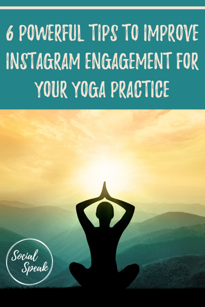 6 Powerful Tips to Improve Instagram Engagement for your Yoga Practice